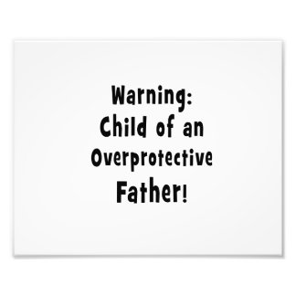 child of overprotective father black text photo
