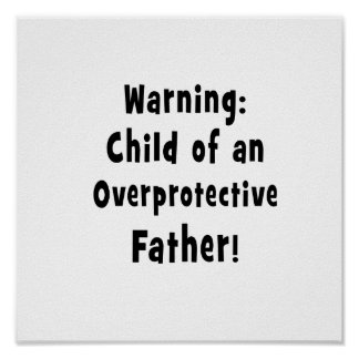 child of overprotective father black text print