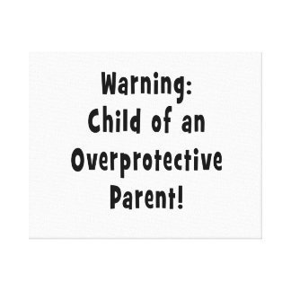 child of overprotective parent black canvas print