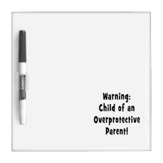 child of overprotective parent black dry erase board