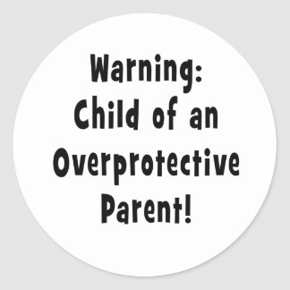child of overprotective parent black classic round sticker