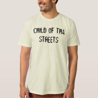 CHILD OF THA STREETS T-SHIRT