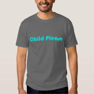 Child Please Light Blue T-Shirt