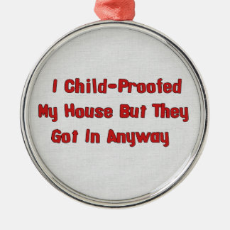 Child-Proofing Failure Ornament