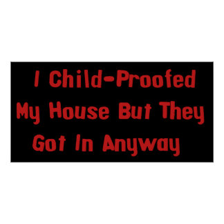 Child-Proofing Failure Poster