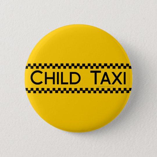 Child Taxi Funny Design for Driving Fathers/Moms Button