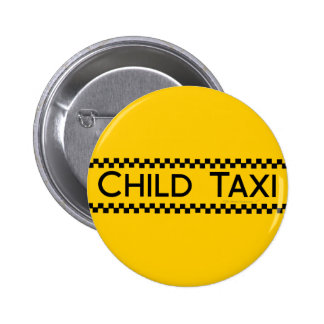 Child Taxi Funny Design for Driving Fathers/Moms Pinback Buttons