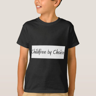 Childfree by Choice #1 T-Shirt
