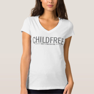 Childfree by Choice (dark gray) T-Shirt