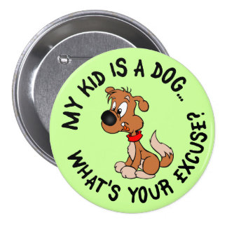 Childfree Dog Owner Vs Parents with Bad Kids Buttons