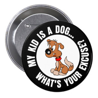 Childfree Dog Owner Vs Parents with Bad Kids Pinback Button