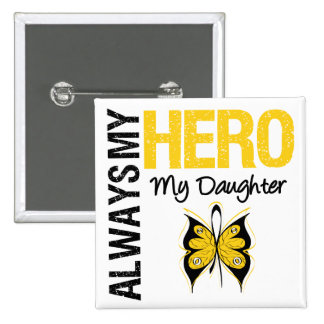 Childhood Cancer Always My Hero My Daughter Pinback Buttons