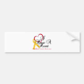 Childhood Cancer Awareness I Have A Heart Bumper Sticker