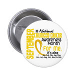 Childhood Cancer Awareness Month For Me Pinback Buttons
