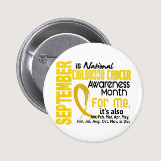 Childhood Cancer Awareness Month For Me Pinback Button