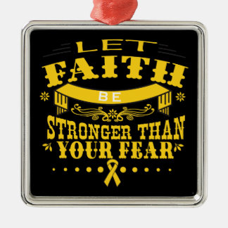 Childhood Cancer Faith Stronger than Fear Metal Ornament