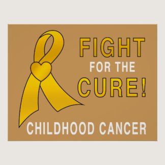 Childhood Cancer Fight for the Cure Poster