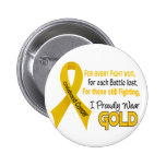 Childhood Cancer For Every…..I Proudly Wear Gold 1 2 Inch Round Button