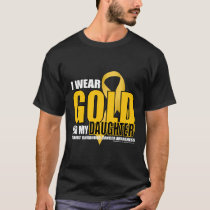 Childhood Cancer Gold for Daughter T-Shirt