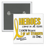 Childhood Cancer Heroes All Sizes 1 Student Pinback Button
