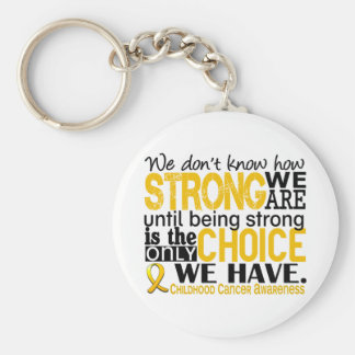 Childhood Cancer How Strong We Are Keychains