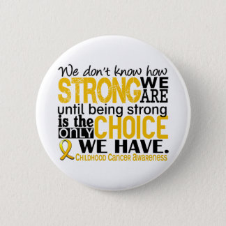 Childhood Cancer How Strong We Are Pinback Button