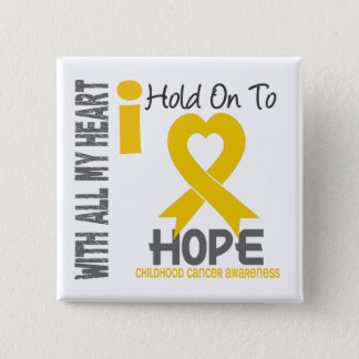 Childhood Cancer I Hold On To Hope Button