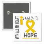 Childhood Cancer I Hold On To Hope Pinback Button