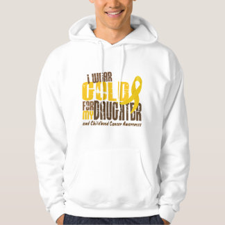 Childhood Cancer I WEAR GOLD FOR MY DAUGHTER 6.3 Hooded Pullover