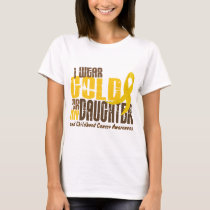 Childhood Cancer I WEAR GOLD FOR MY DAUGHTER 6.3 T-Shirt