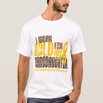 Childhood Cancer I WEAR GOLD FOR MY GRANDDAUGHTER T-Shirt