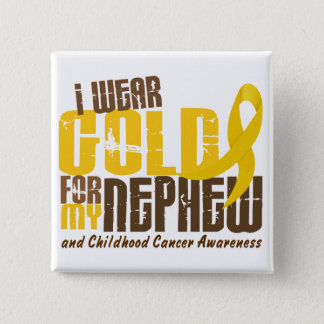 Childhood Cancer I WEAR GOLD FOR MY NEPHEW 6.3 Button