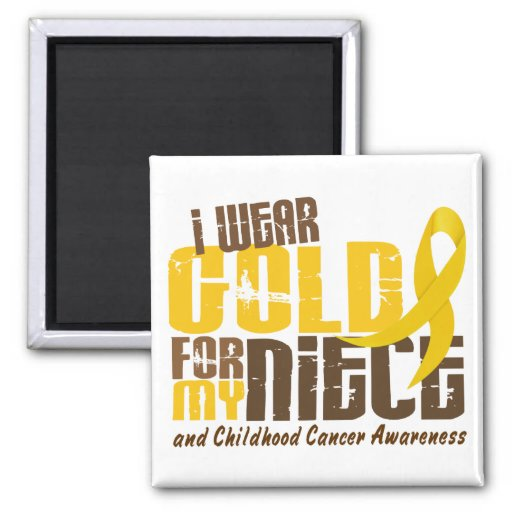 Childhood Cancer I WEAR GOLD FOR MY NIECE 6.3 Magnet