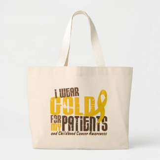 Childhood Cancer I WEAR GOLD FOR MY PATIENTS 6.3 Large Tote Bag