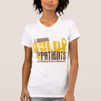 Childhood Cancer I WEAR GOLD FOR MY PATIENTS 6.3 T-Shirt