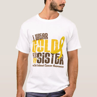 Childhood Cancer I WEAR GOLD FOR MY SISTER 6.3 T-Shirt