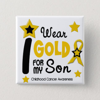 Childhood Cancer I Wear Gold For My Son 12 Pinback Button