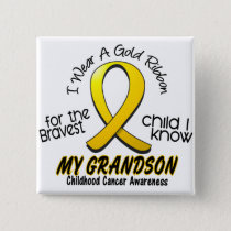 Childhood Cancer I Wear Gold Ribbon For Grandson Button