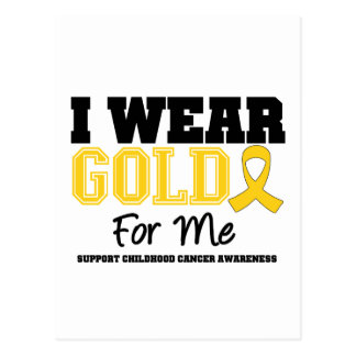 Childhood Cancer I Wear Gold Ribbon For Me Post Cards