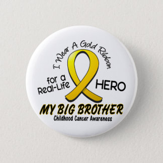 Childhood Cancer I Wear Gold Ribbon For My Brother Button