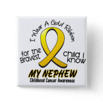 Childhood Cancer I Wear Gold Ribbon For My Nephew Pinback Button