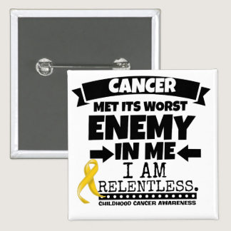Childhood Cancer Met Its Worst Enemy in Me Pinback Button