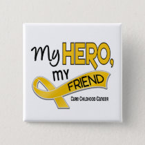 Childhood Cancer MY HERO MY FRIEND 42 Pinback Button
