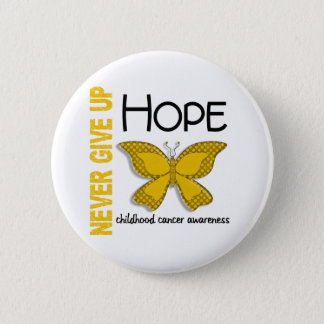Childhood Cancer Never Give Up Hope Butterfly 4.1 Button