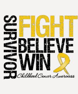 Childhood Cancer Survivor Fight Believe Win Motto T-Shirt