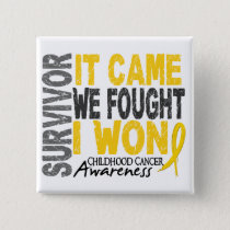 Childhood Cancer Survivor It Came We Fought I Won Pinback Button