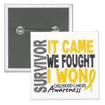 Childhood Cancer Survivor It Came We Fought I Won Pinback Button