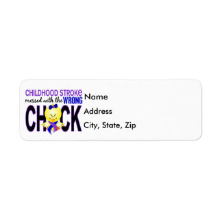 Childhood Stroke Messed With Wrong Chick Return Address Label