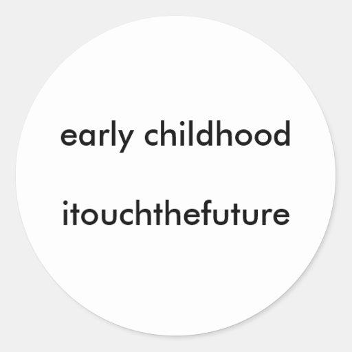 childhooditouchthefuture temprano pegatina redonda