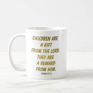 Children Are A Gift from The Lord Coffee Mug